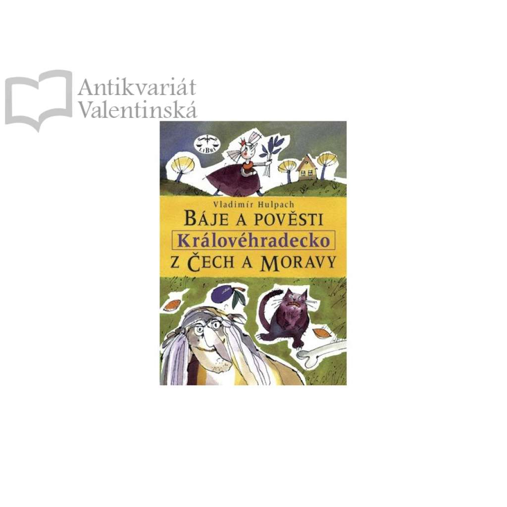 Báje a pověsti z Čech a Moravy - Královéhradecko