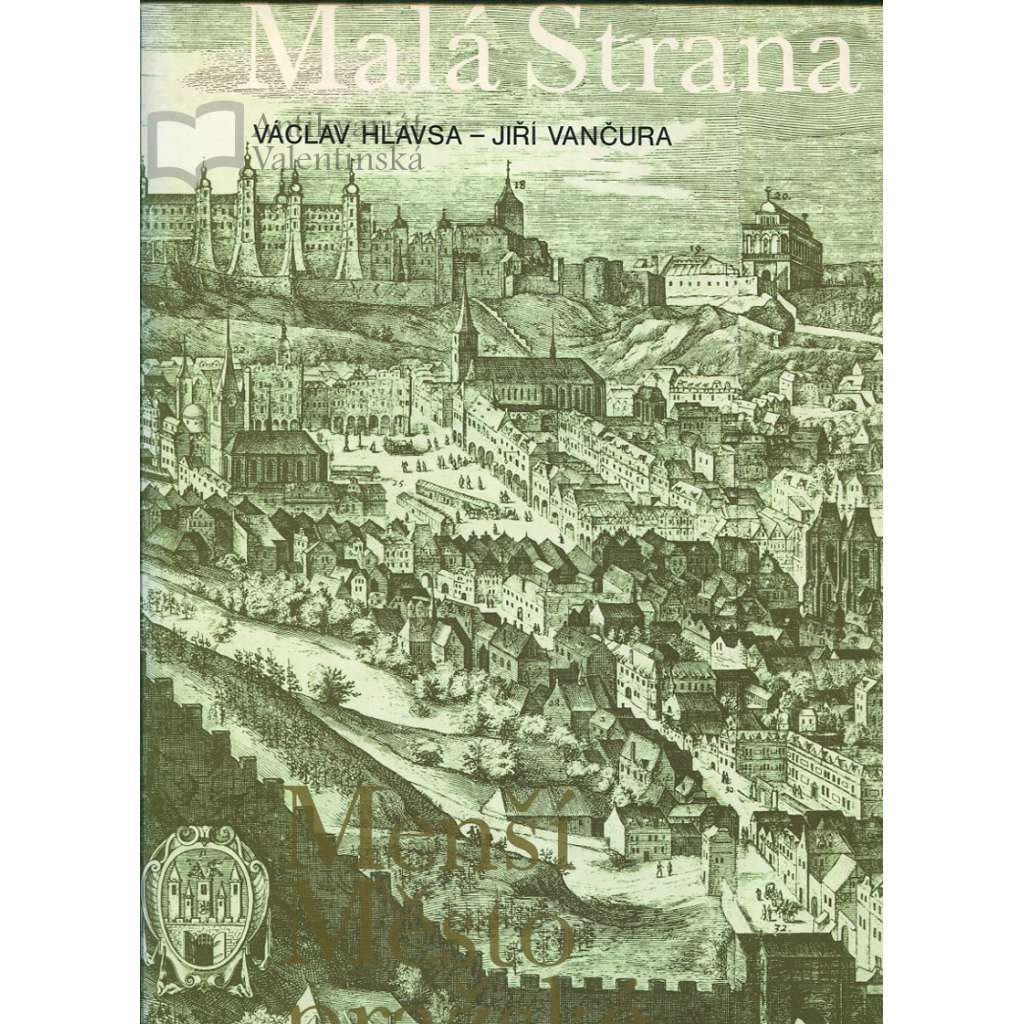 Praha - Malá Strana - Menší Město pražské (dějiny Malé Strany a popis architektury)