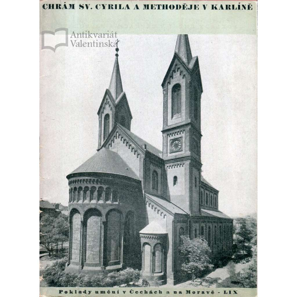 Chrám sv. Cyrila a Methoděje v Karlíně (Poklady umění v Čechách a na Moravě 59) KARLÍN PRAHA 8