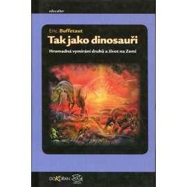 Tak jako dinosauři
