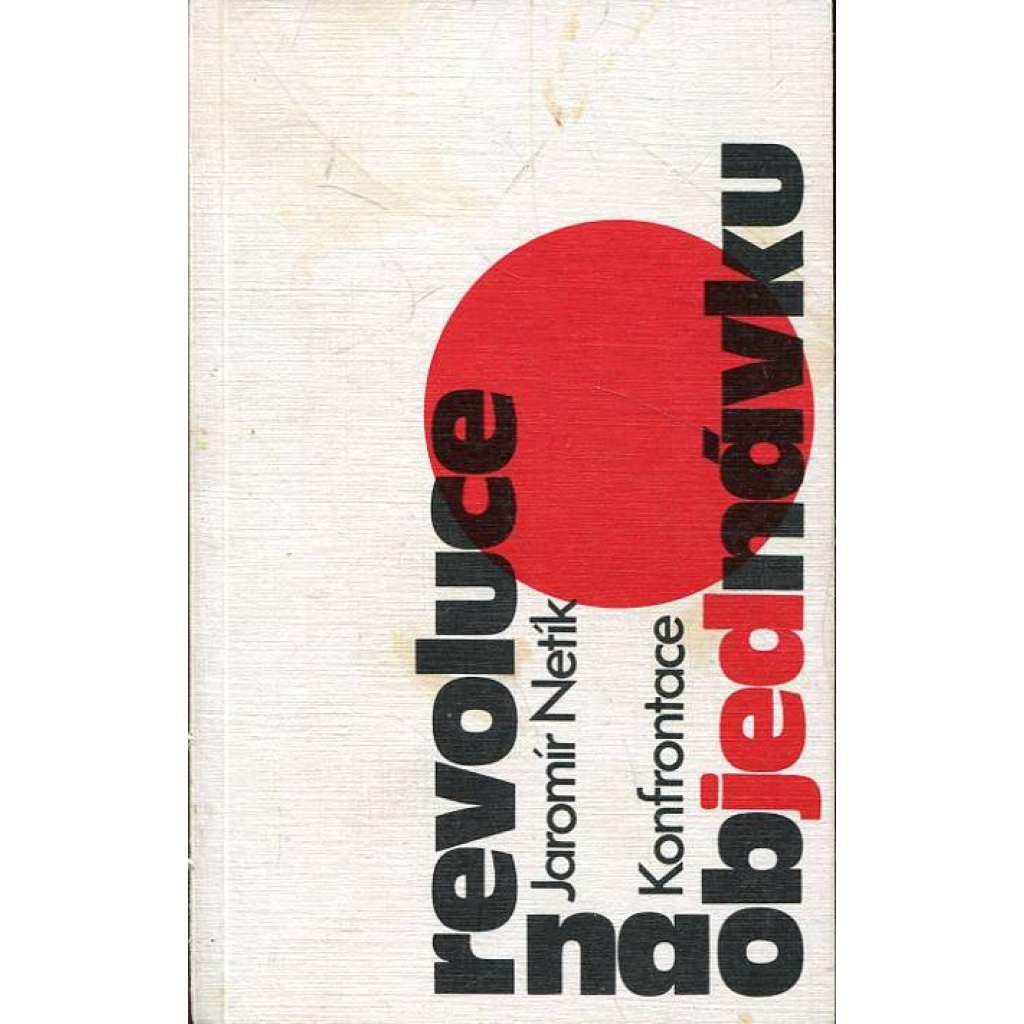 Revoluce na objednávku (Konfrontace, exil!)