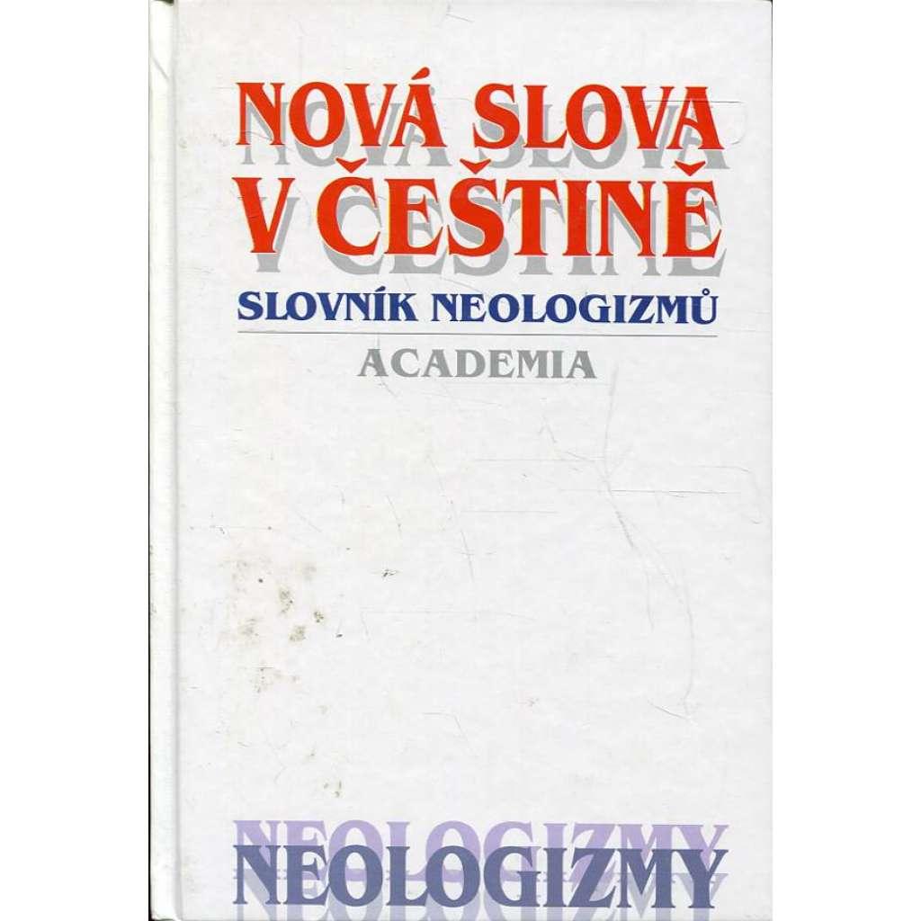 Nová slova v češtině. Slovník neologizmů