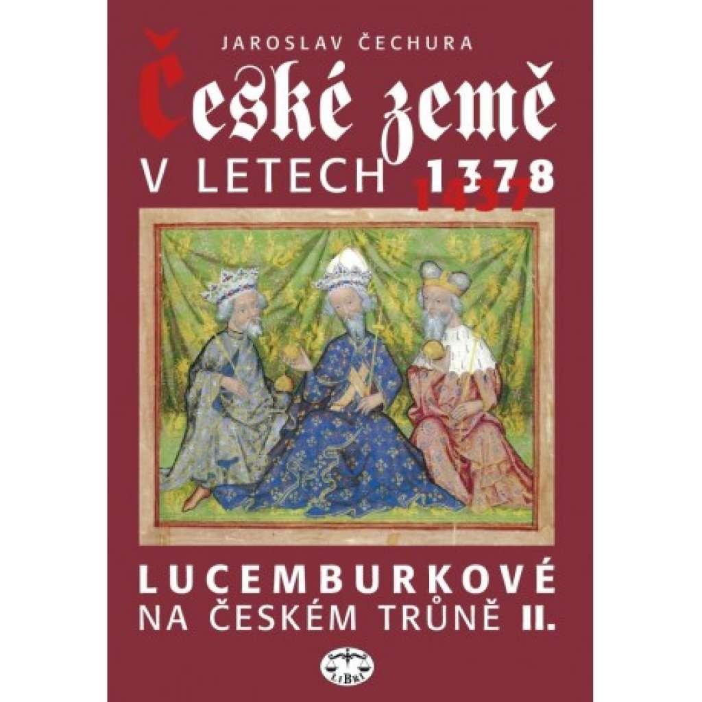 České země v letech 1378-1437 Lucemburkové na českém trůně II.