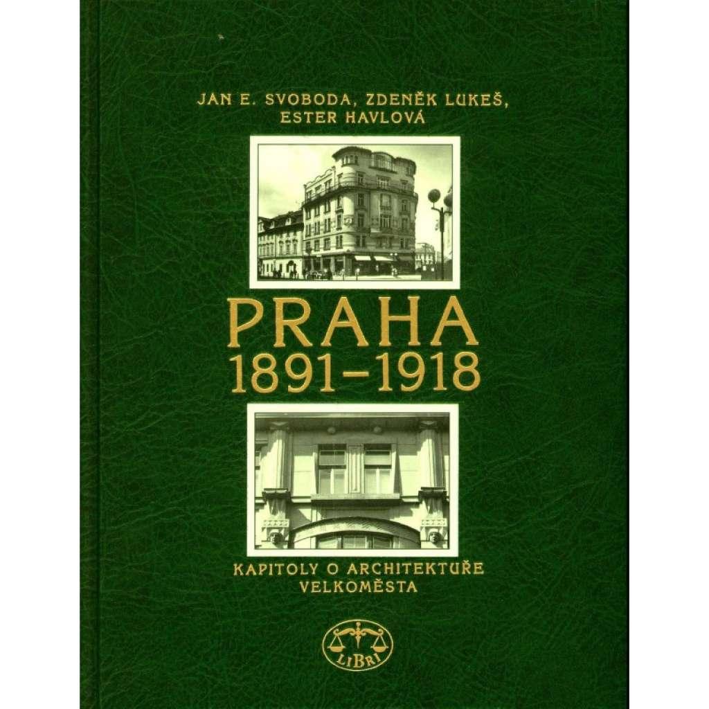 Praha 1891-1918. Kapitoly o architektuře velkoměsta