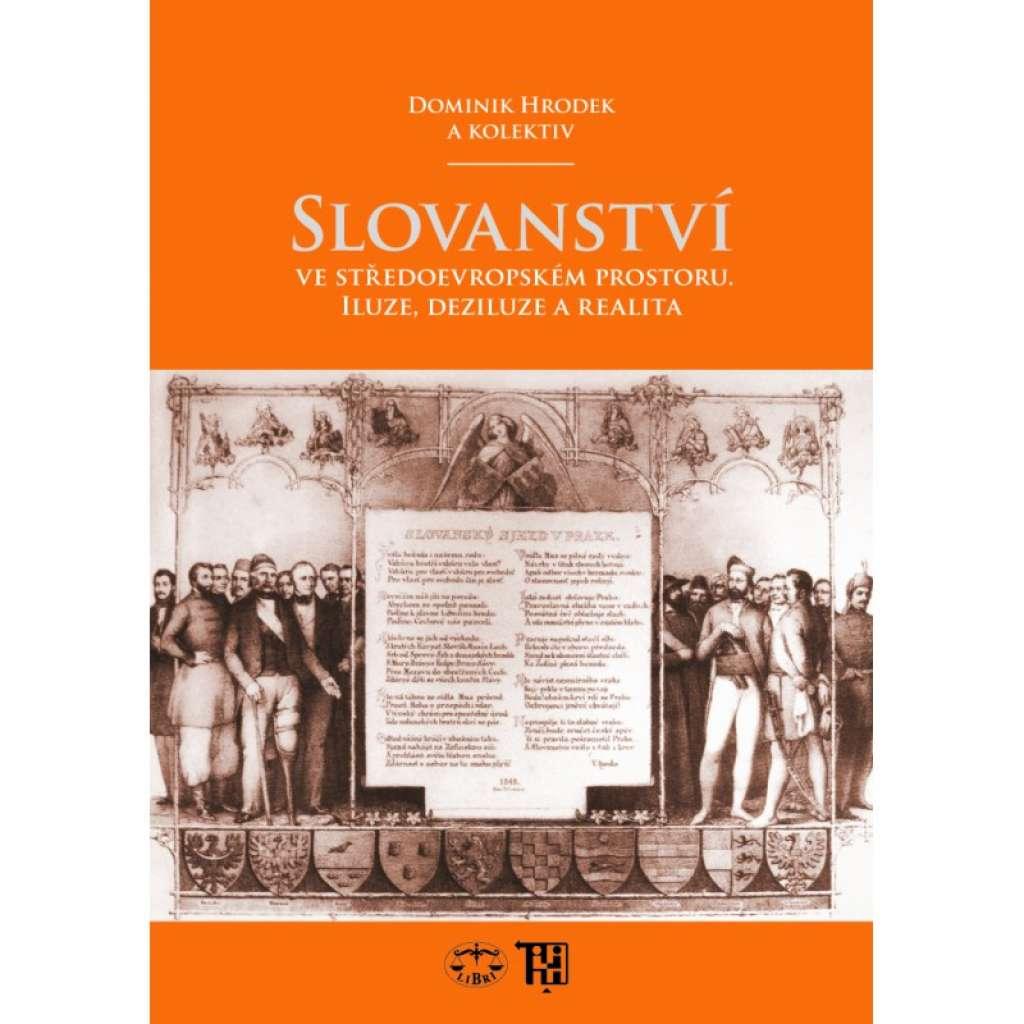 Slovanství ve středoevropském prostoru. Iluze, deziluze a realita