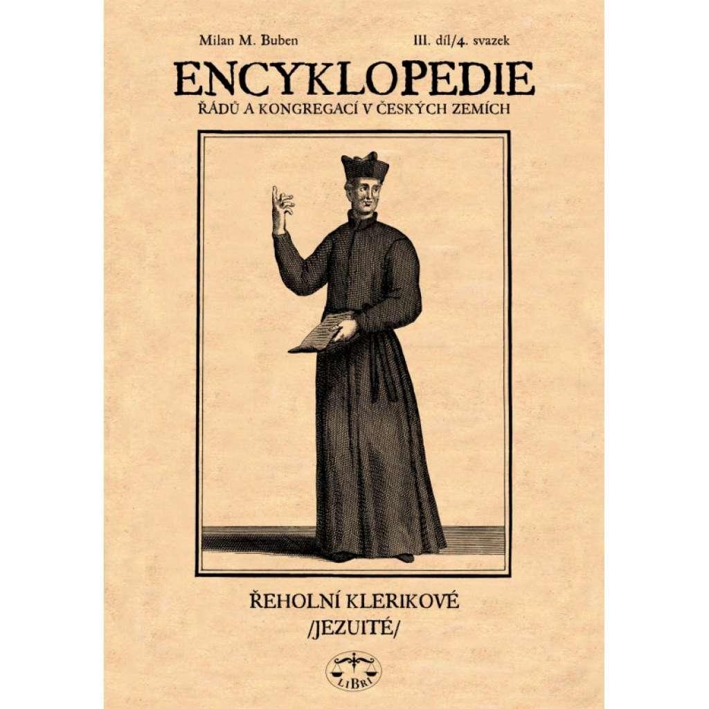 Encyklopedie řádů , kongregací a řeholních společností katolické církve v českých zemích III. - 4. svazek
