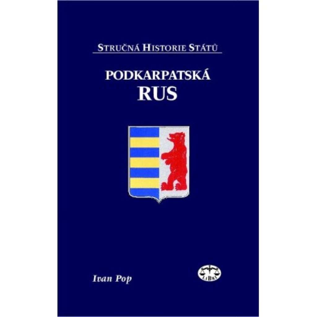 Podkarpatská Rus. Stručná historie států.
