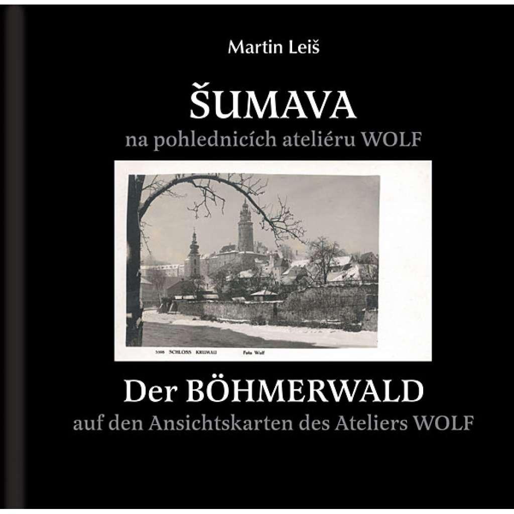 ŠUMAVA - BOHMERWALD na starých pohlednicích ateliéru Wolf