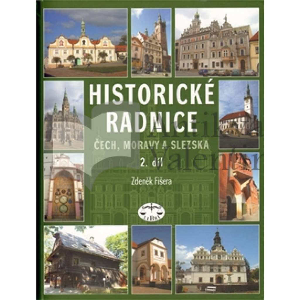 Historické radnice Čech, Moravy a Slezska, 2. díl