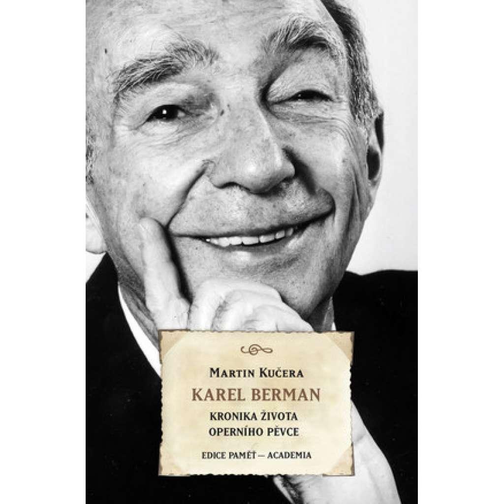 Karel Berman. Kronika života operního pěvce