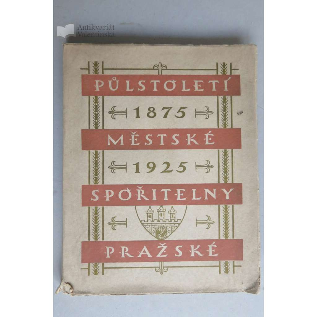 Půlstoletí Městské spořitelny pražské 1875-1925