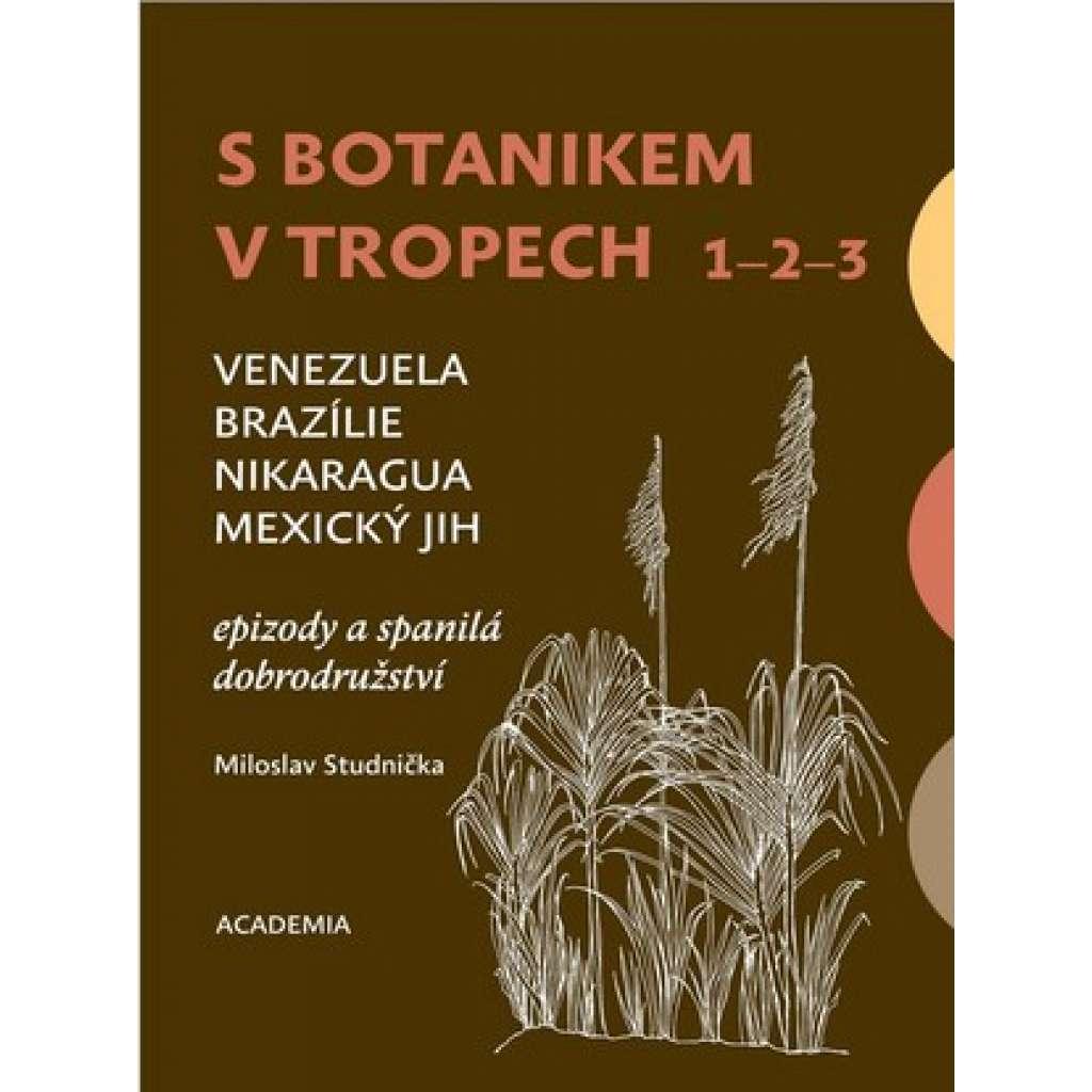 S botanikem v tropech I - III