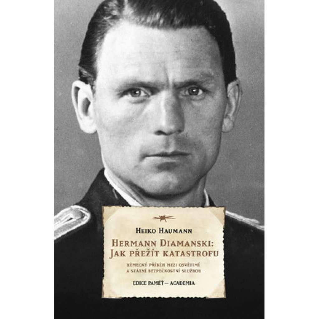Herrmann Diamanski. Jak přežít katastrofu