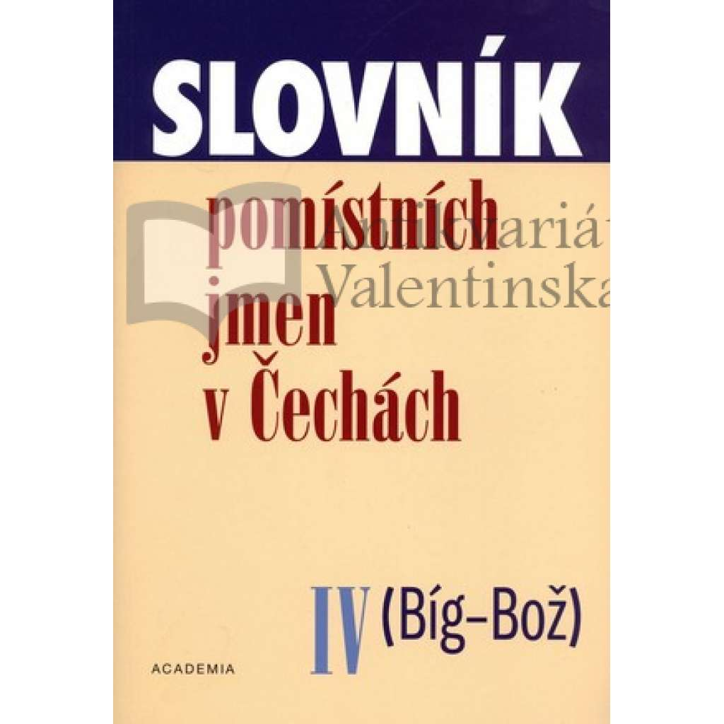 Slovník pomístních jmen IV. (Bíg - Bož)