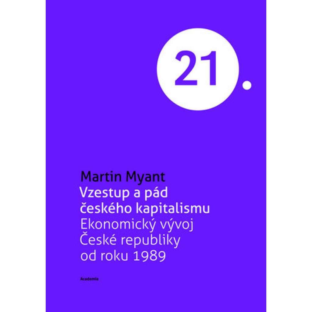 Vzestup a pád českého kapitalismu. Ekonomický vývoj České republiky od roku 1989