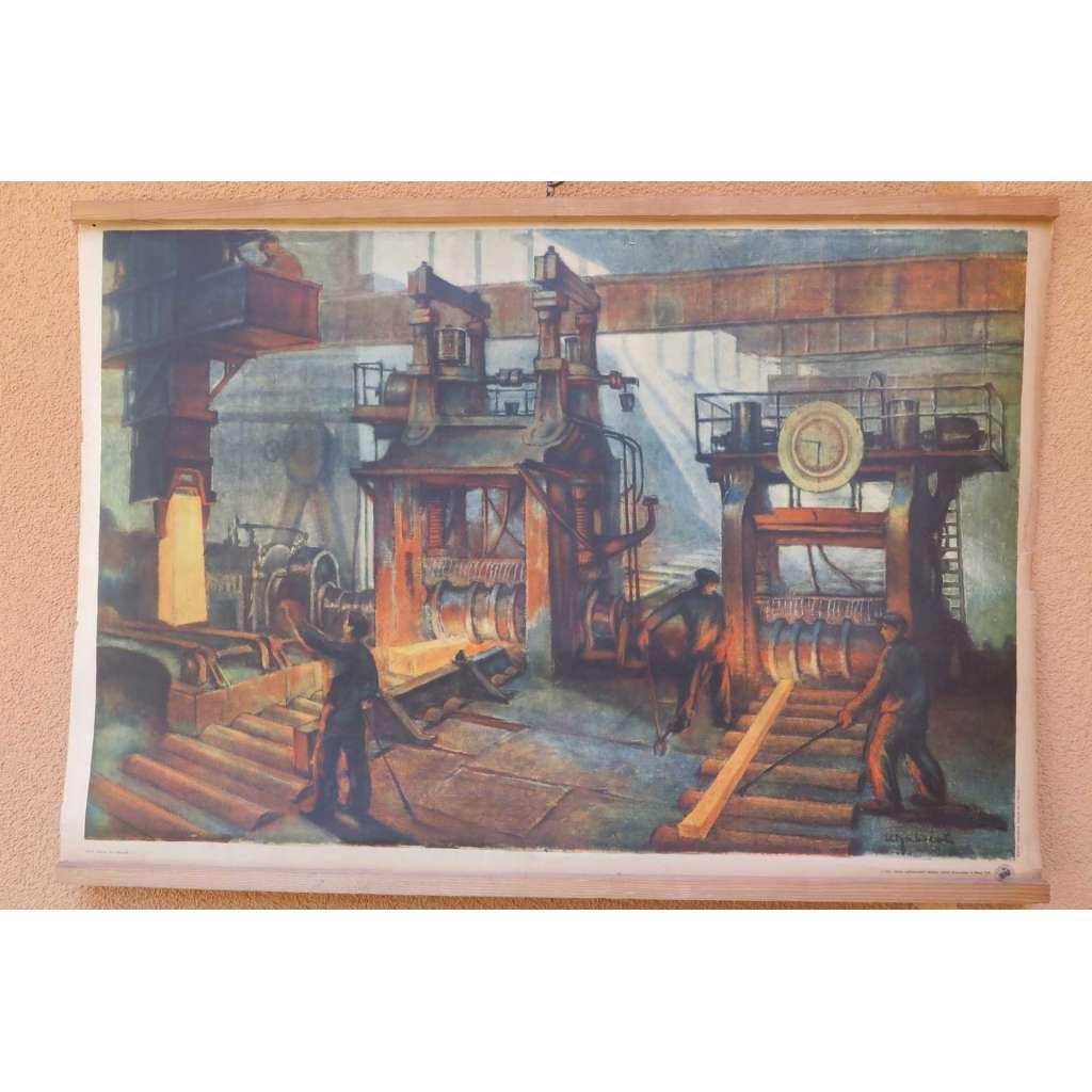 Ve válcovně - továrna - školní plakát