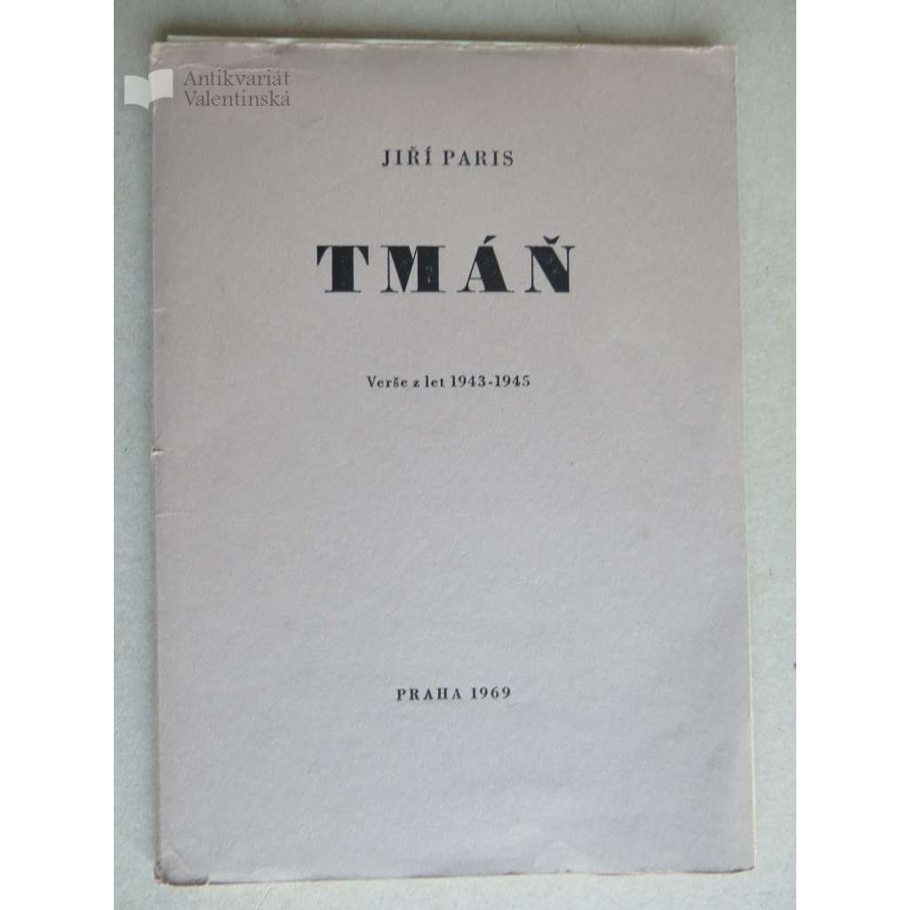 Tmáň, verše z let 1943-1945 (Ciprův tisk - tiskl Cipra - Kladno)