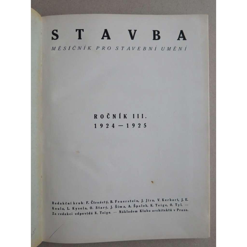 Stavba, měsíčník pro stavební umění, ročník III., 1924-1925 (časopis - moderní architektura)