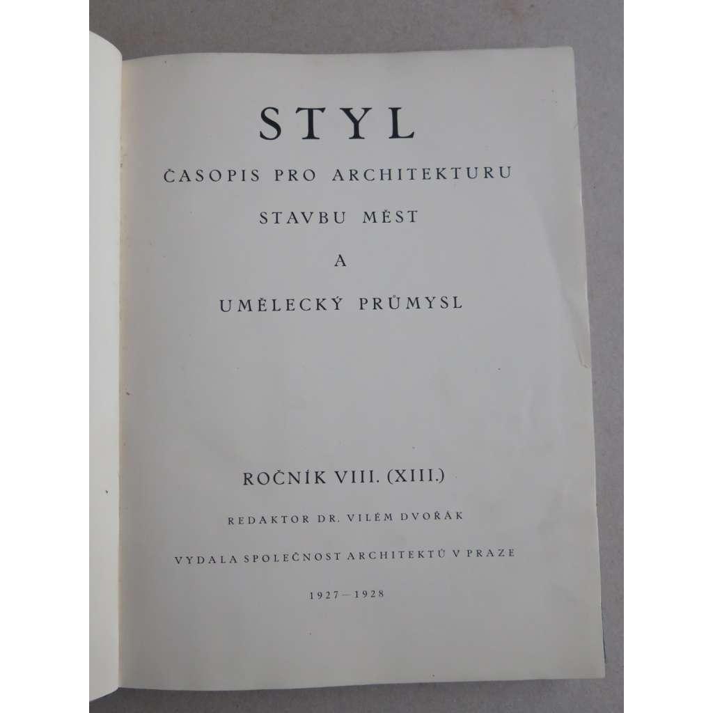 STYL. Časopis pro architekturu, stavbu měst a umělecký průmysl, ročník VIII. (XIII.), 1927-1928