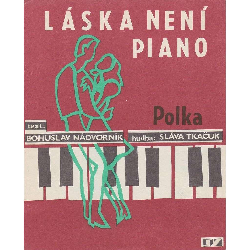 Láska není piano