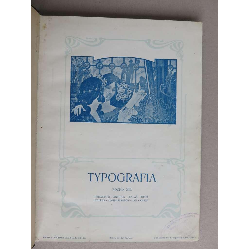 Typografia (+PŘÍLOHY). Ročník XIII. (13.) - 1901. Časopis - odborný list knihtiskařů