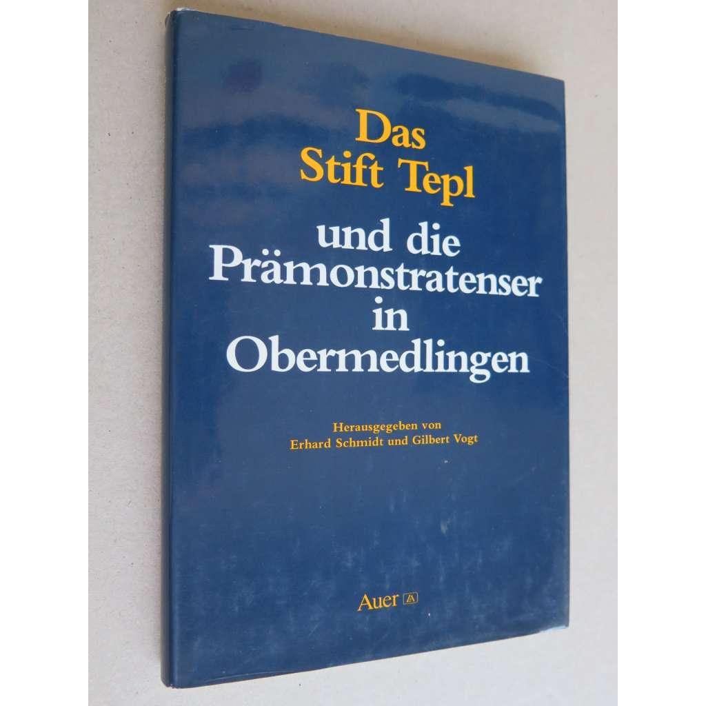Das Stift Tepl und die Prämonstratenser in Obermedlingen (Klášter Teplá)
