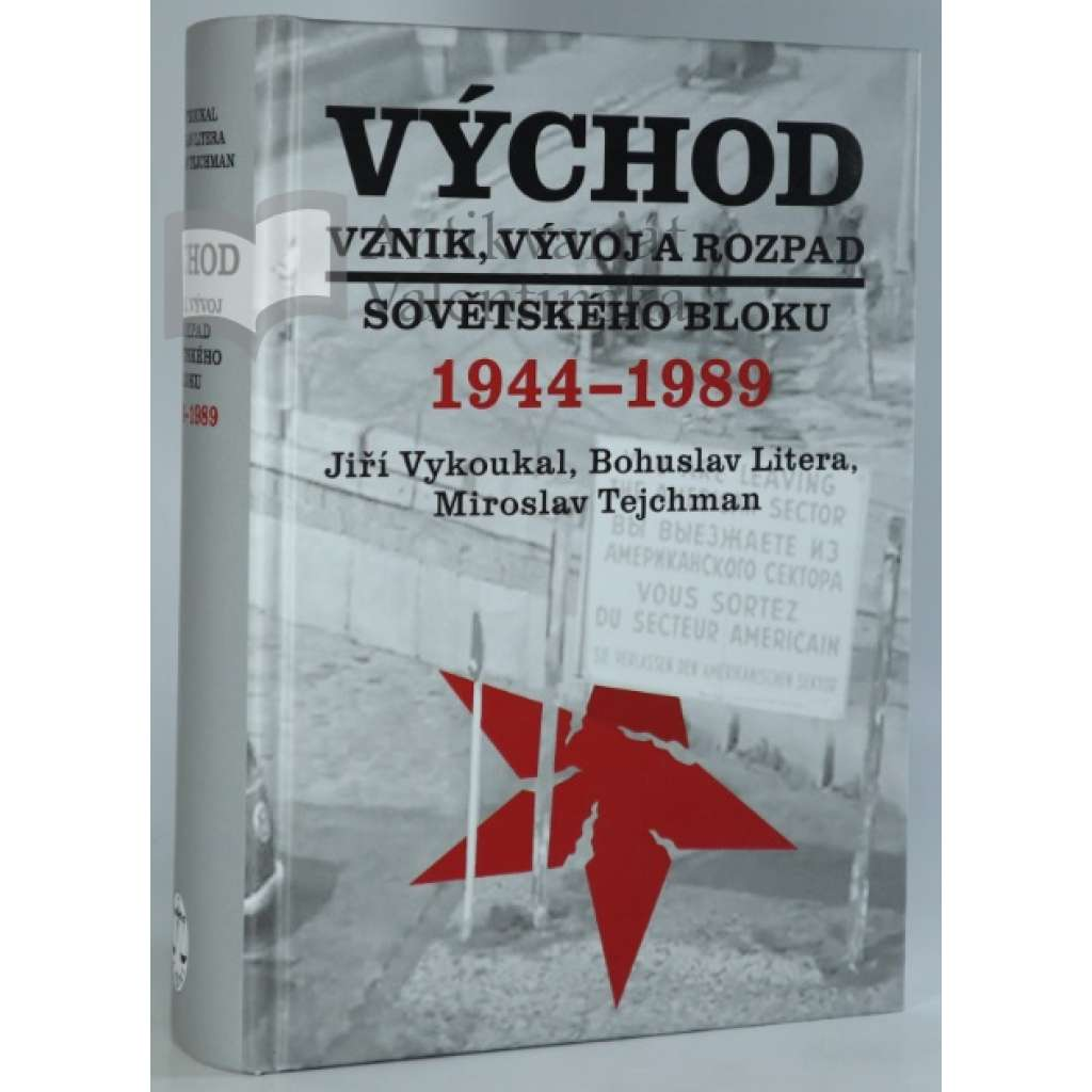 Východ  Vznik, vývoj a rozpad sovětského bloku 1944-1989