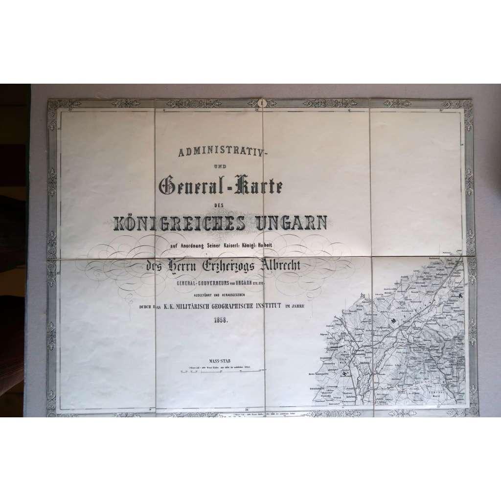 Mapa Uher 1858 - Administrativ und General-Karte des Königreiches Ungarn [16 ze 17 listů; Maďarsko, Slovensko, Uhry]