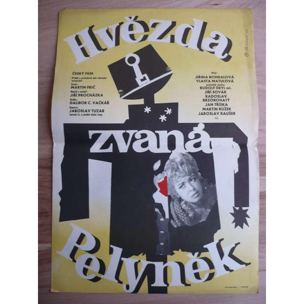 Hvězda zvaná Pelyněk (filmový plakát, film ČSSR 1964, režie Martin Frič, Hrají: Jiřina Bohdalová, Vlasta Matulová, Rudolf Deyl ml.)