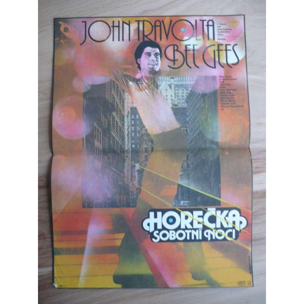 Horečka sobotní noci (filmový plakát, film USA 1977, režie John Badham, Hrají: John Travolta, Karen Lynn Gorney, Barry Miller)