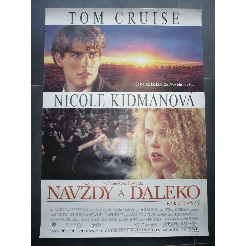 Navždy a daleko  (filmový plakát, film USA 1992, režie Ron Howard, Hrají: Tom Cruise, Nicole Kidman, Thomas Gibson)