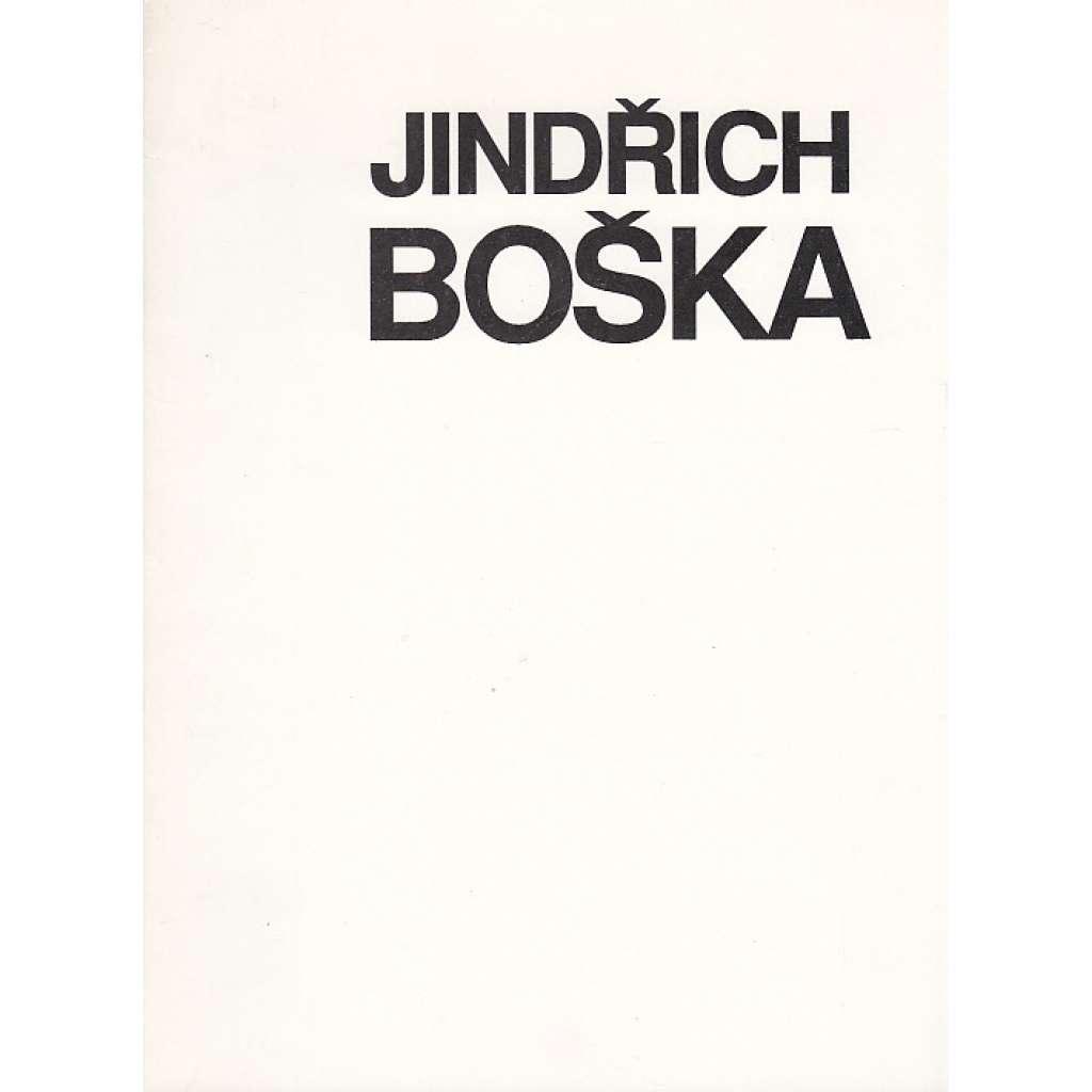 Jindřich Boška / průřez tvorbou