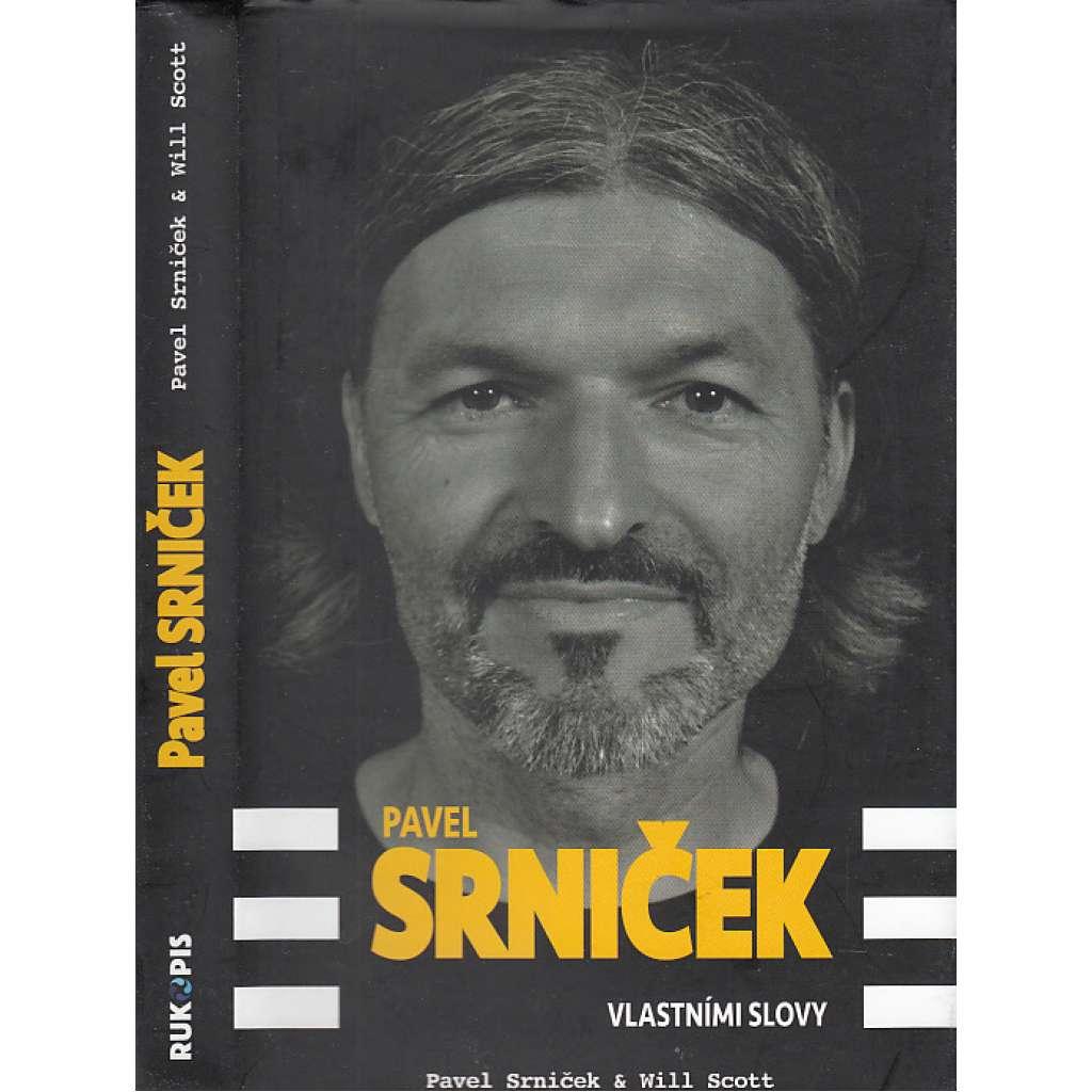 Pavel Srniček - Vlastními slovy