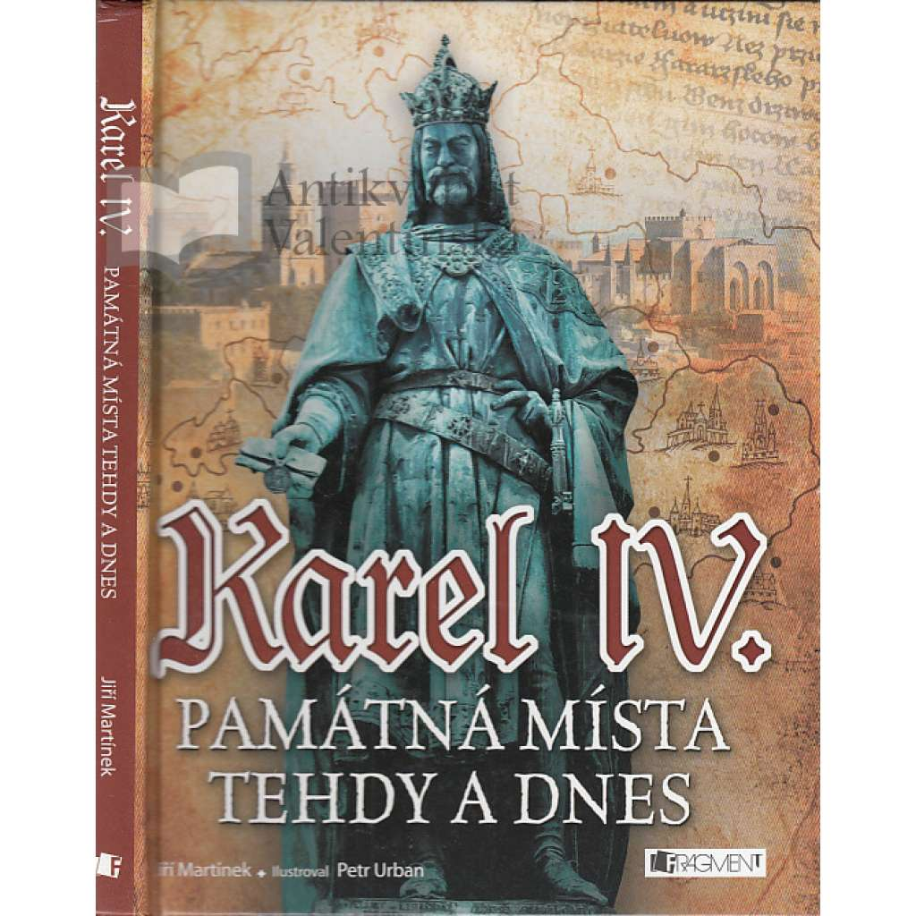 Karel IV. - Památná místa tehdy a dnes