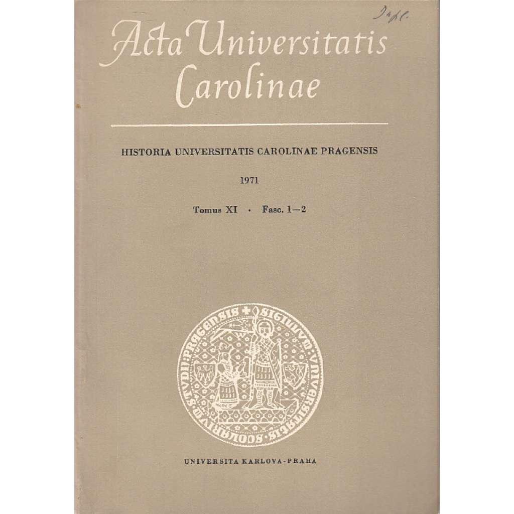 Příspěvky k dějinám University Karlovy. Historia Universitatis Carolinae Pragensis, XI., 1-2, 1971