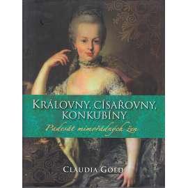 Královny, císařovny, konkubíny - Padesát mimořádných žen. Kleopatra, Marie Terezie, Margaret Thatcherová a další