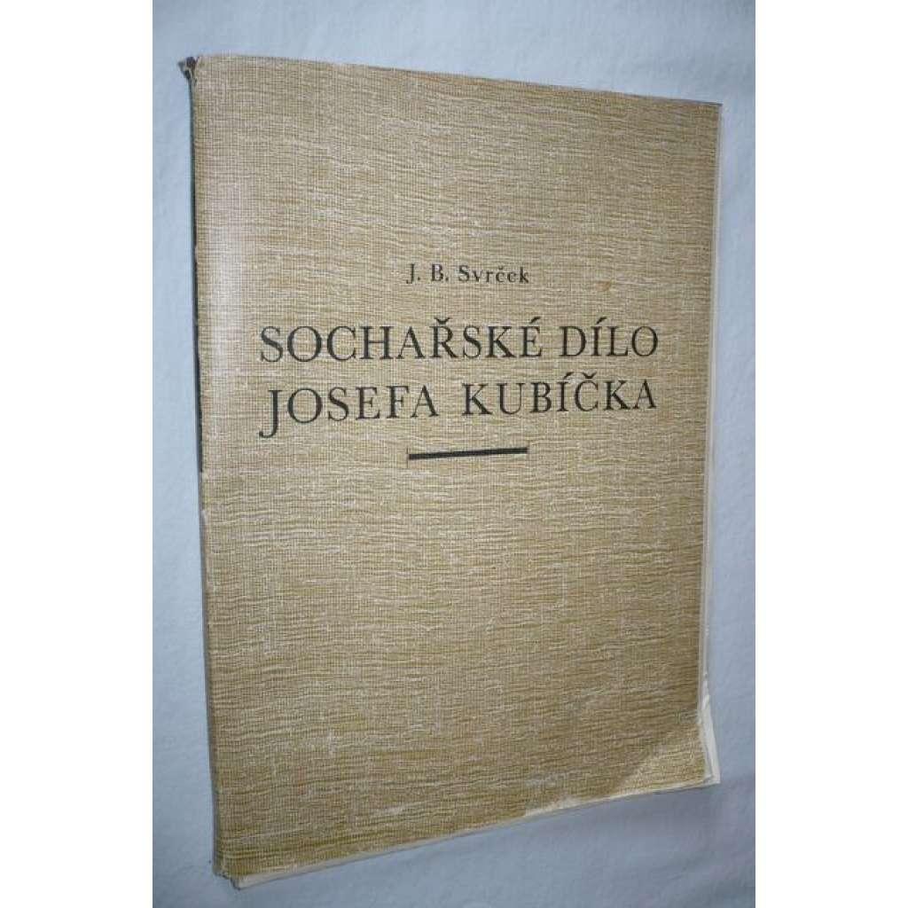 Sochařské dílo Josefa Kubíčka