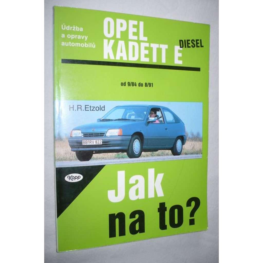 Opel Kadett E diesel. Jak na to?