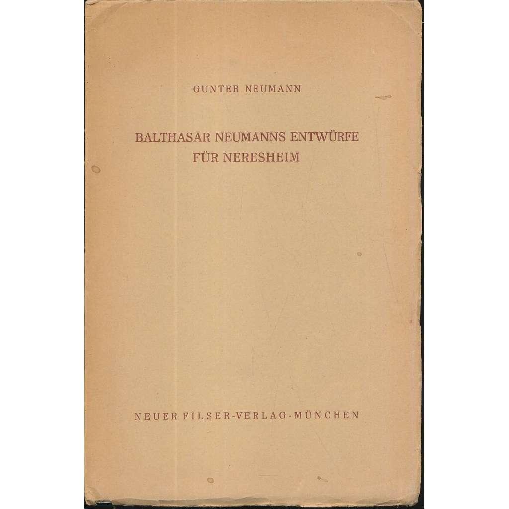 Balthasar Neumanns Entwürfe für Neresheim