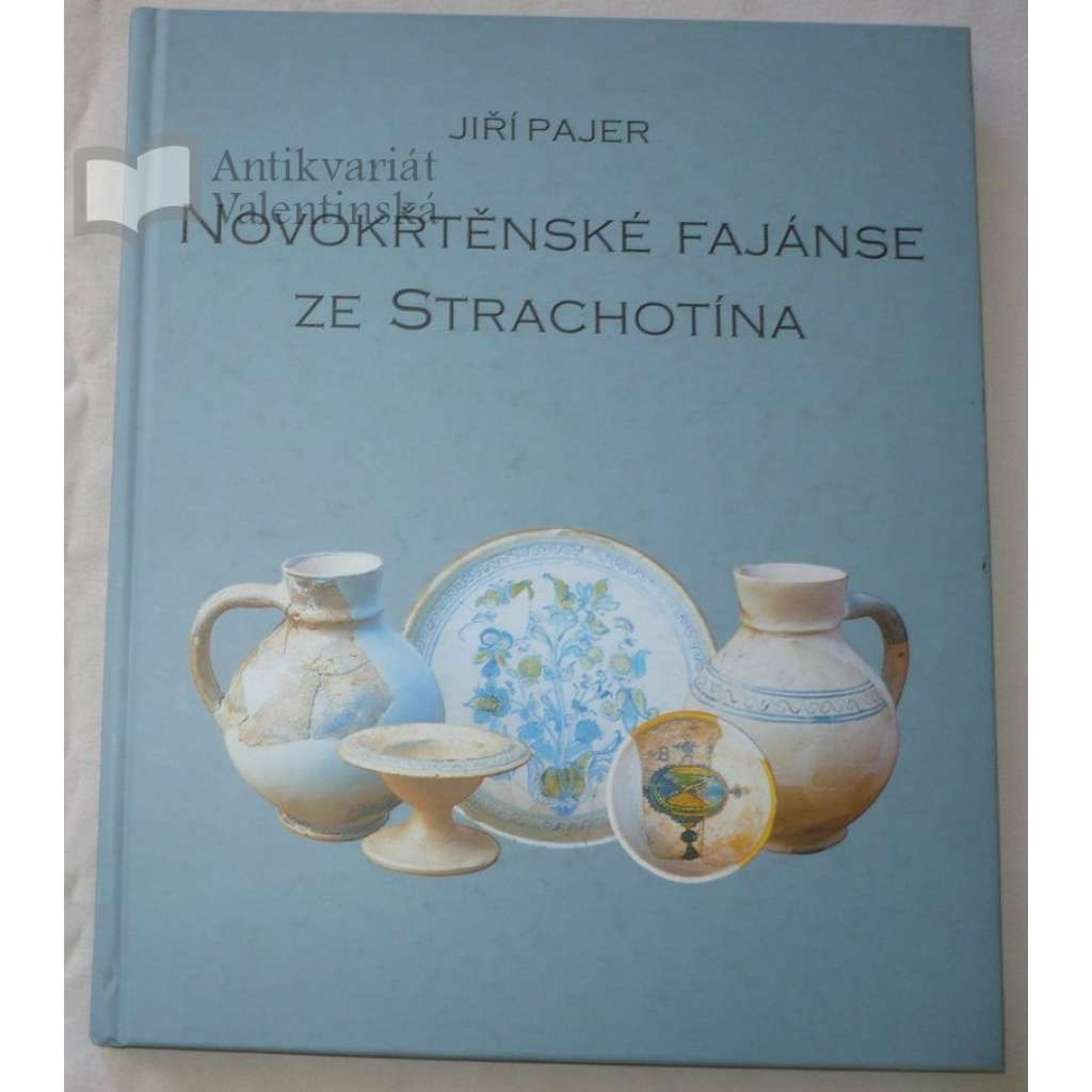 Novokřtěnské fajánse ze Strachotína