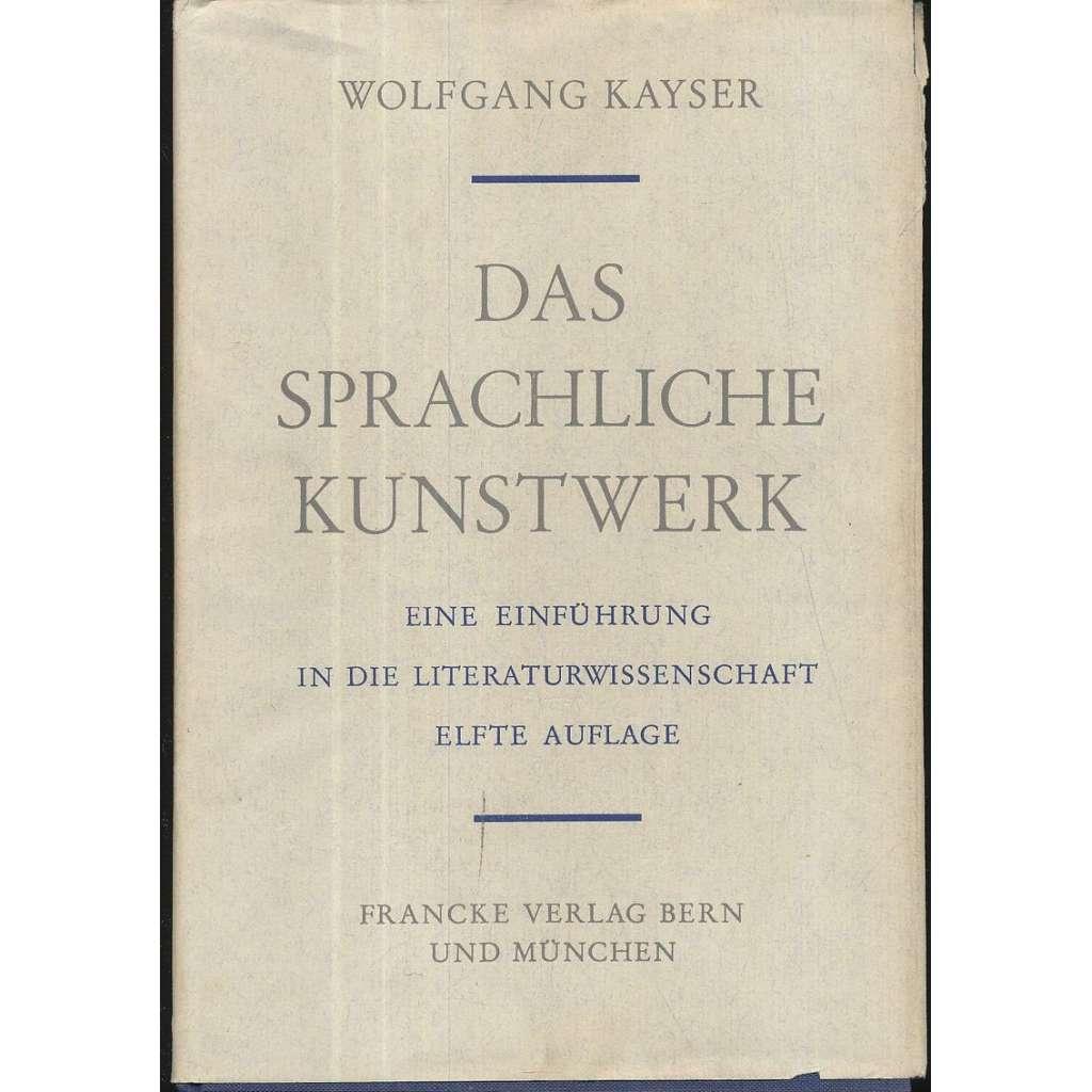 Das sprachliche Kunstwerk: Eine Einführung in die Literaturwissenschaft