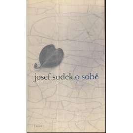 Josef Sudek o sobě