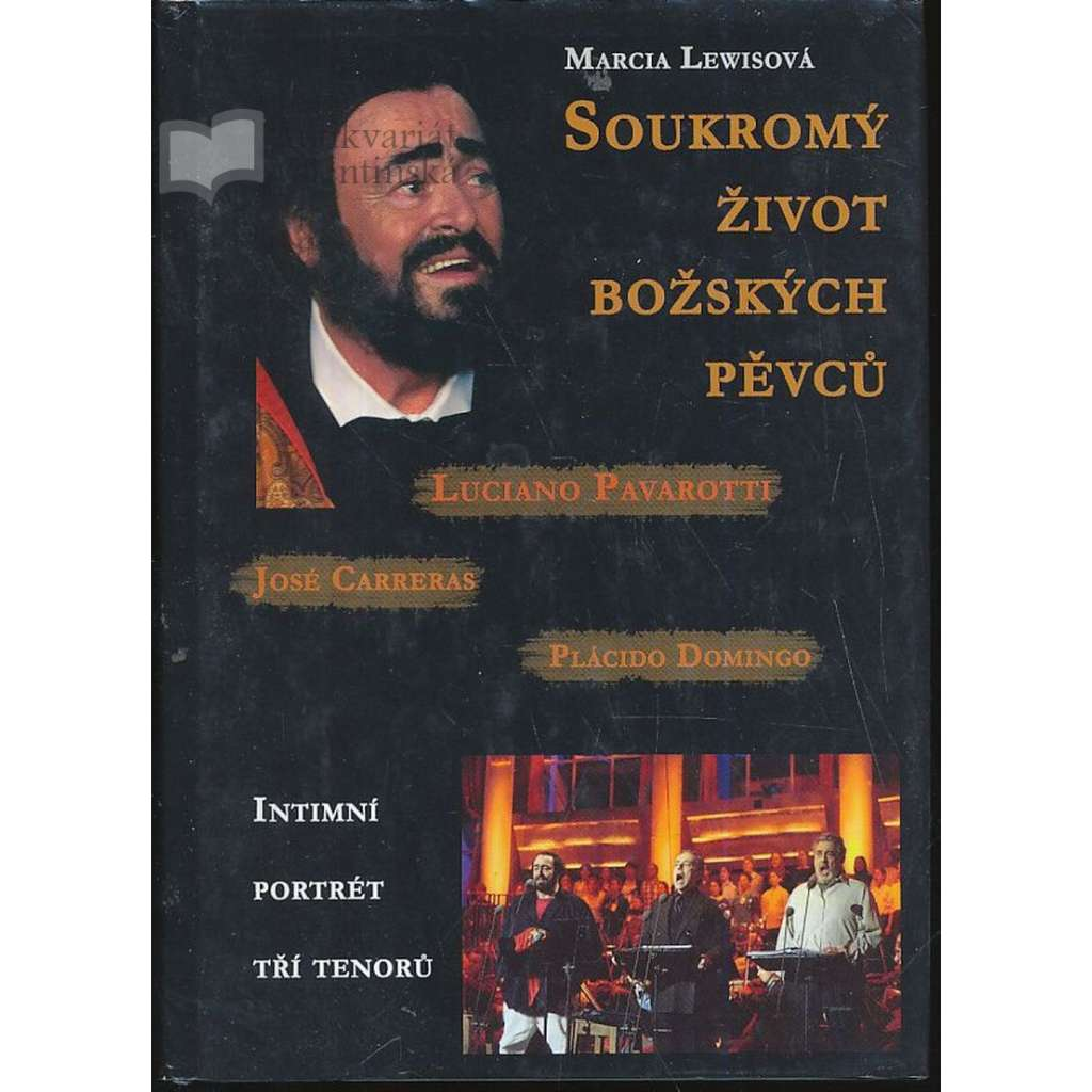 Soukromý život božských pěvců - Plácido Domingo. Luciano Pavarotti. José Carreras