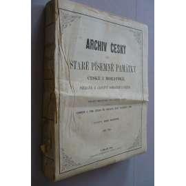 Archiv český čili Staré písemné památky české...