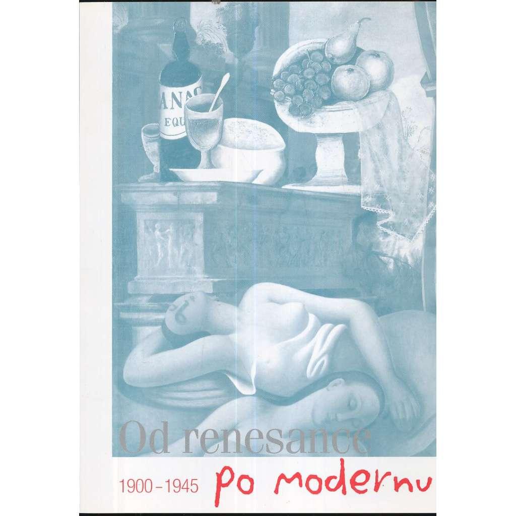 Od renesance po modernu 1900-1945