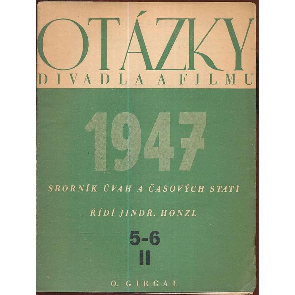 Otázky divadla a filmu, r. II. č. 5-6 (1947)