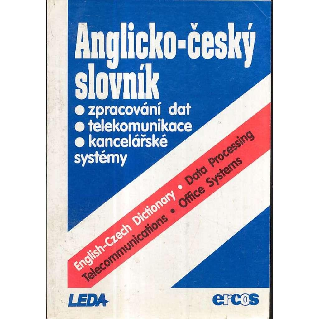 Anglicko-český slovník. Zpracování dat* Telekomunikace* Kancelářské systémy