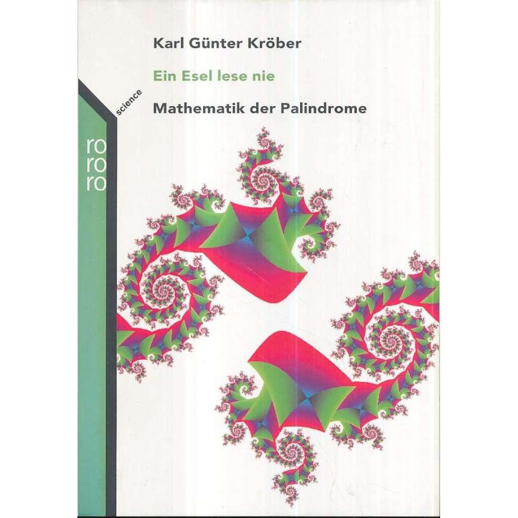 Ein Esel lese nie: Mathematik der Palindrome