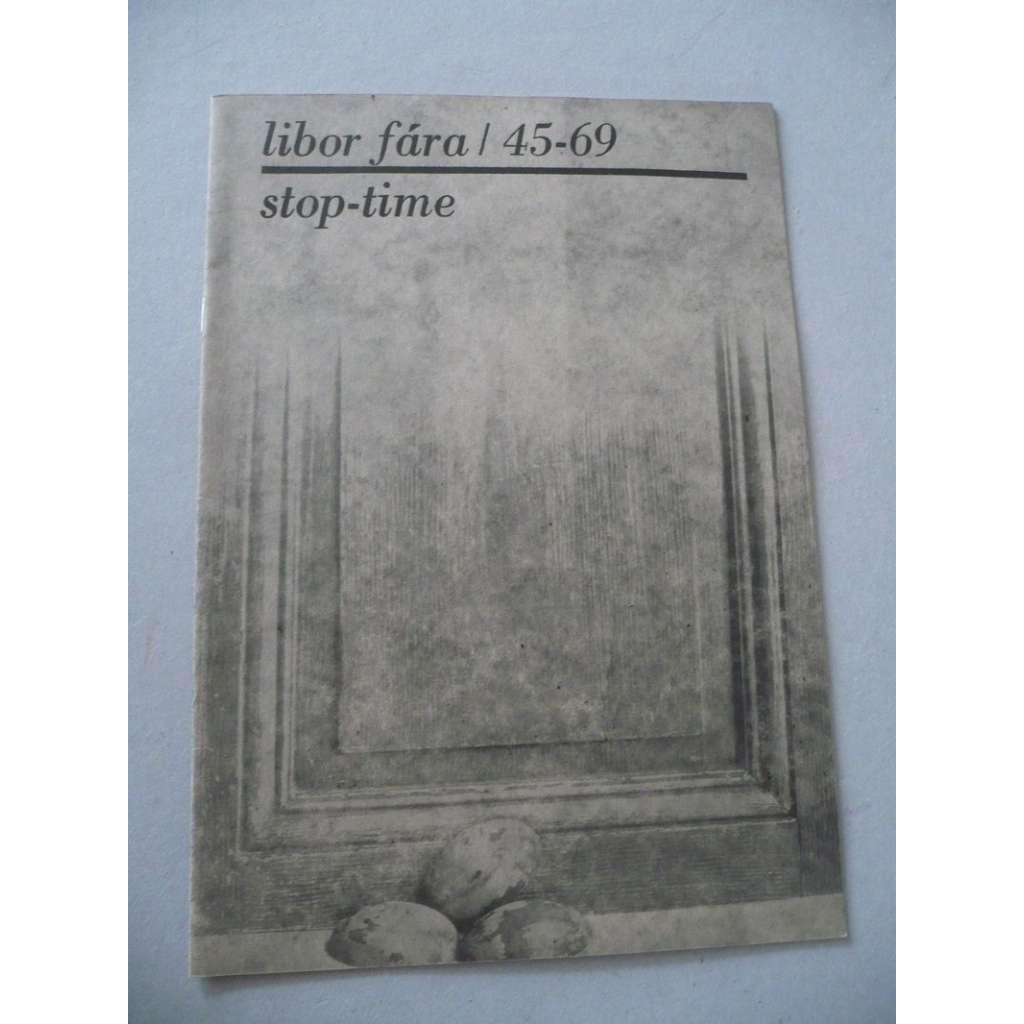 Libor Fára - Stop-time / 45-69