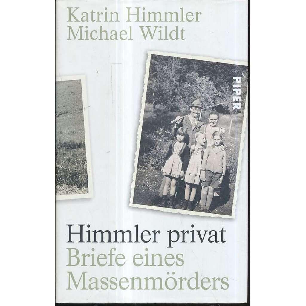 Himmler privat. Briefe eines Massenmörders